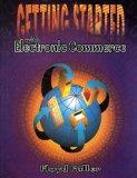 Getting Started With Electronic Commerce (The Dryden Press Series in Computer Technologies)