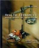 Health Economics : Theories, Insights, and Industry Studies (2000 Update)