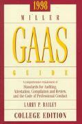 1998 Miller Gaas Guide A Comprehensive Restatement of Standards for Auditing, Attestation, C...