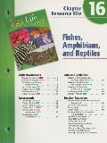 Holt Science and Technology: Life Science: Fishes, Amphibians, and Reptiles