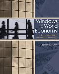 Windows on the World Economy With Economic Applications An Introduction to International Eco...