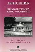 Amish Children Education in the Family, School, and Community