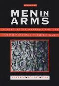 Men in Arms A History of Warfare and Its Interrelationships With Western Society