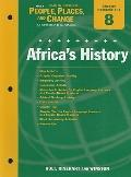 Holt People, Places, and Change Eastern Hemisphere Chapter 8 Resource File: Africa's History...