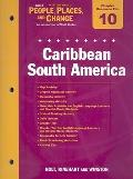 Holt Western World People, Places, and Change Chapter 10 Resource File: Caribbean South America