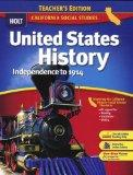 United States History Independence to 1914: California  Teacher's Edition