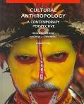 Cultural Anthropology A Contemporary Perspective