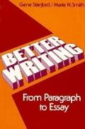 Better Writing: From Paragraph to Essay - Gene Stanford - Paperback