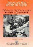 Friend by Day, Enemy by Night: Organized Vengeance in a Kohistani Community (Case Studies in...