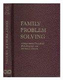 Family problem solving;: A symposium on theoretical, methodological, and substantive concerns