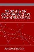 Mr. Sraffa on Joint Production and Other Essays