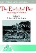 The Excluded Past: Archaeology in Education - Peter B. Stone - Hardcover