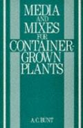 Media and Mixes for Container-Grown Plants A Manual on the Preparation and Use of Growing Me...