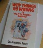 Why Things Go Wrong: Or, the Peter Principle Revisited
