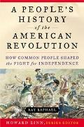 People's History of the American Revolution How Common People Shaped the Fight for Independence
