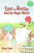 Elvis the Rooster and the Magic Words