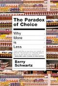 Paradox of Choice Why More Is Less