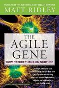 Agile Gene How Nature Turns on Nurture