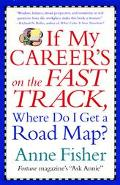 If My Career's on the Fast Track, Where Do I Get a Road Map? Surviving and Thriving in the R...