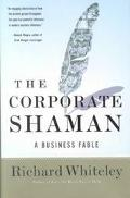 Corporate Shaman A Business Fable