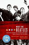 Meet the Beatles A Cultural History of the Band That Shook Youth, Gender, And the World
