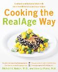 Cooking the Realage Way Turn Back Your Biological Clock With More Than 80 Delicious And Easy...