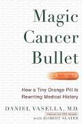 Magic Cancer Bullet How a Tiny Orange Pill Is Rewriting Medical History