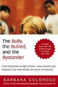 Bully, the Bullied, and the Bystander From Preschool to High School--How Parents and Teacher...