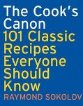 Cook's Canon 101 Classic Recipes Everyone Should Know
