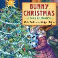 Bunny Christmas A Family Celebration