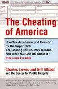 Cheating of America How Tax Avoidance and Evasion by the Super Rich Are Costing the Country ...
