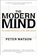 Modern Mind An Intellectual History of the 20th Century