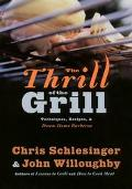 Thrill of the Grill Techniques, Recipes, & Down-Home Barbecue