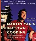 Martin Yan's Chinatown Cooking 200 Traditional Recipes from 11 Chinatowns Around the World