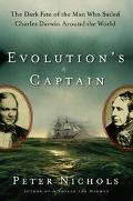Evolution's Captain The Dark Fate of the Man Who Sailed Charles Darwin Around the World
