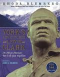 York's Adventures With Lewis and Clark An African-American's Part in the Great Expedition