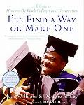 I'll Find a Way or Make One A Tribute to Historically Black Colleges and Universities