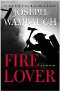 Fire Lover A True Story