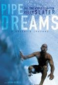 Pipe Dreams A Surfer's Journey