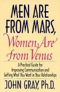 Men Are from Mars, Women Are from Venus A Practical Guide for Improving Communication and Ge...