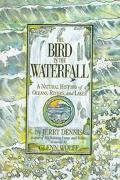 Bird in the Waterfall: A Natural History of the Oceans, Rivers and Lakes