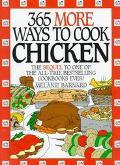 365 More Ways to Cook Chicken - Melanie Barnard