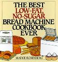 Best Low-Fat, No-Sugar Bread Machine Cookbook Ever