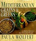 Mediterranean Grains and Greens A Book of Savory, Sun-Drenched Recipes