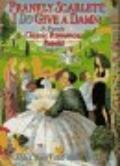 Frankly Scarlett, I Do Give a Damn!: Classic Romances Retold