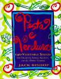 Pasta E Verdura: One Hundred and Forty Vegetable Sauces for Spaghetti, Fusilli, Rigatoni, an...