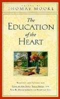 Education of the Heart: Readings and Sources from Care of the Soul, Soul Mates and the Re-En...