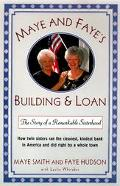 Maye and Faye's Building and Loan: How Twin Sisters Made a Fortune Running the Cleanest, Kin...