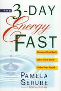 3 Day Energy Fast: Cleanse Your Body, Clear Your Mind and Claim Your Spirit