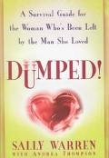 Dumped: A Survival Guide for the Woman Who's Been Left by the Man She Loved